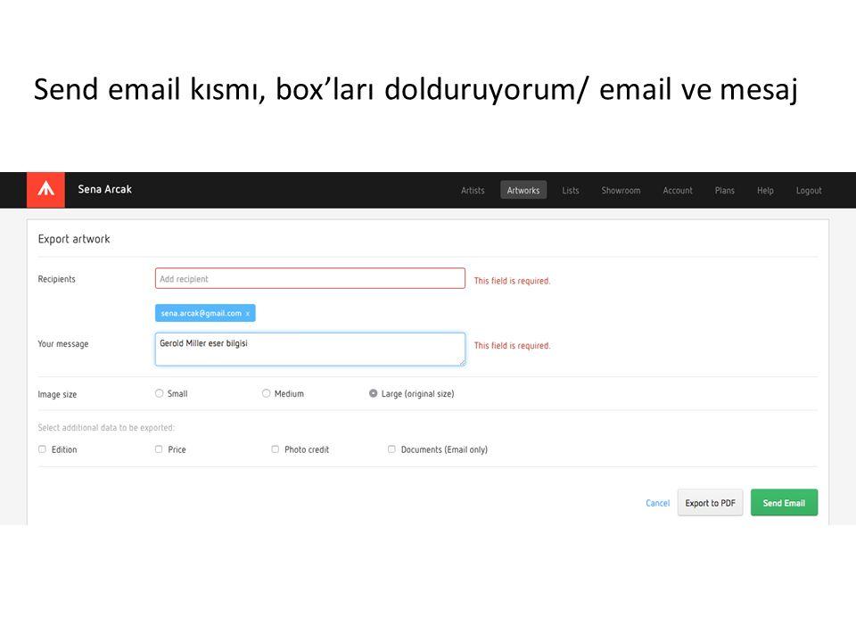 Send email kısmı, box'ları dolduruyorum/ email ve mesaj