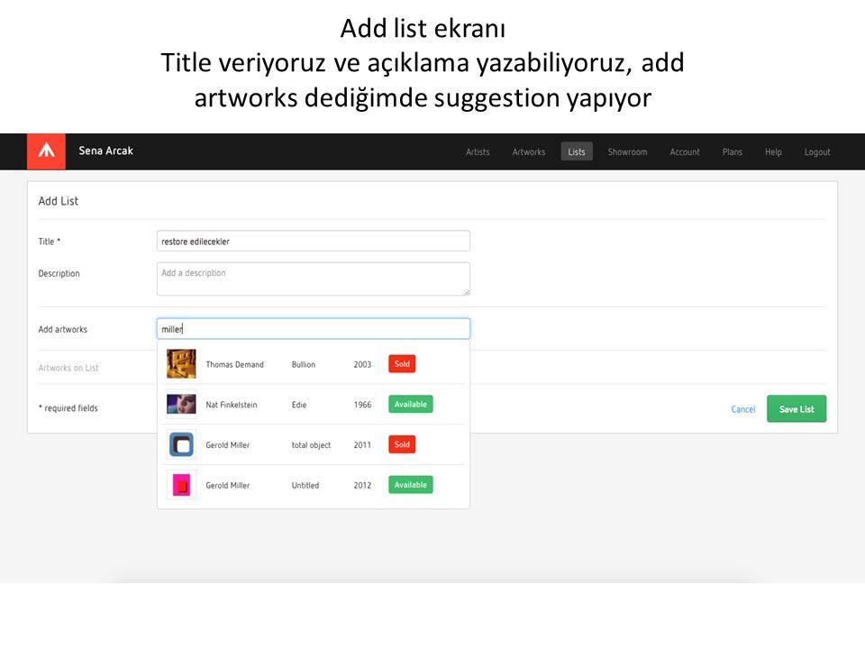 Add list ekranı Title veriyoruz ve açıklama yazabiliyoruz, add artworks dediğimde suggestion yapıyor