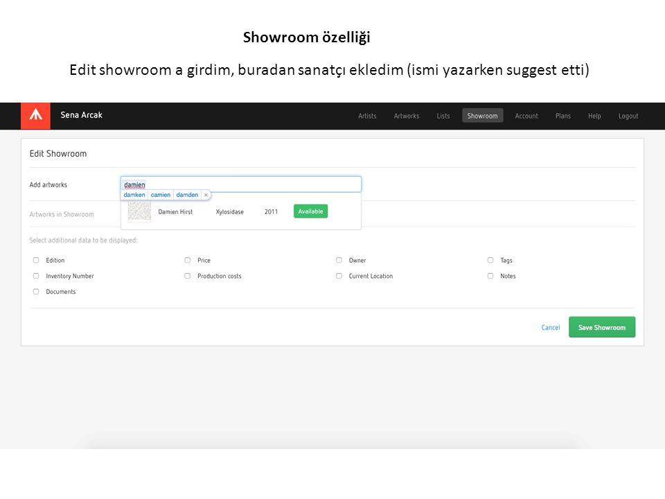 Showroom özelliği Edit showroom a girdim, buradan sanatçı ekledim (ismi yazarken suggest etti)