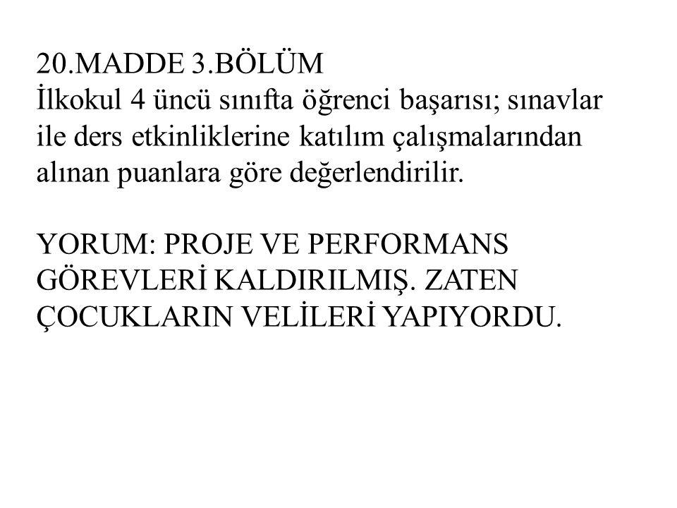 MADDE 31 – (1) İlkokullarda öğrencilere sınıf tekrarı yaptırılmaması esastır.