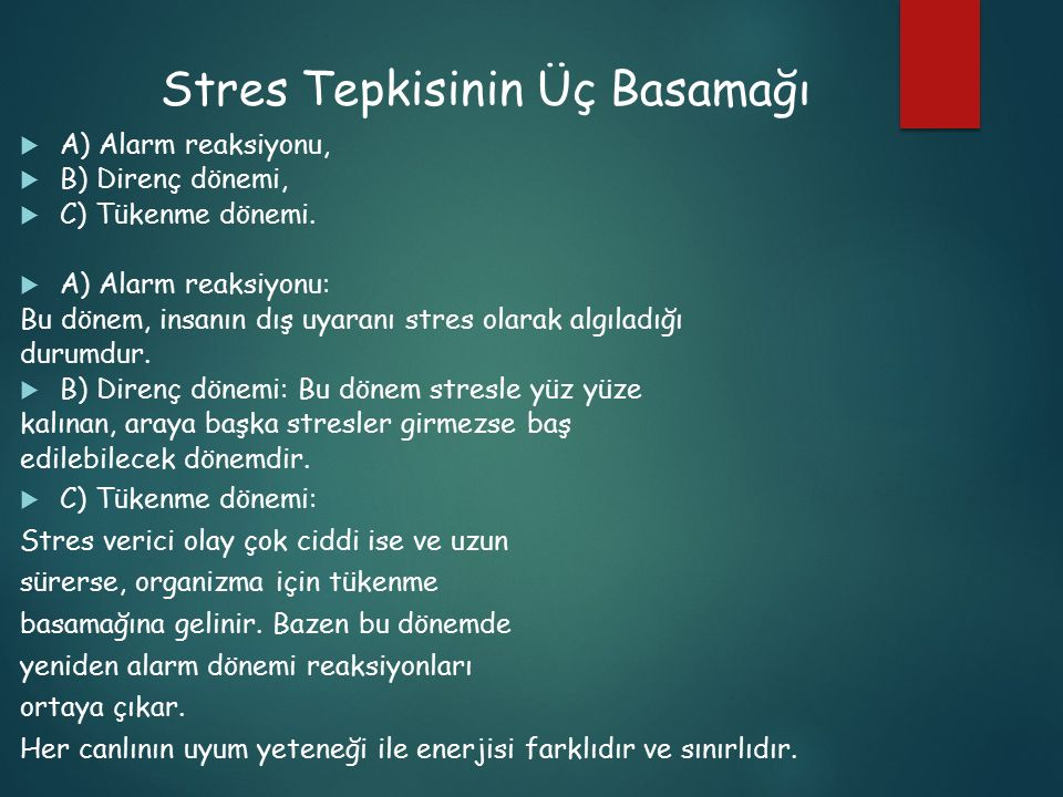 Stres Tepkisinin Üç Basamağı  A) Alarm reaksiyonu,  B) Direnç dönemi,  C) Tükenme dönemi.  A) Alarm reaksiyonu: Bu dönem, insanın dış uyaranı stre