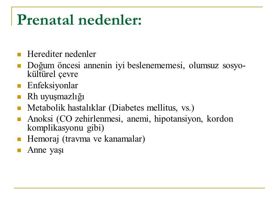 Perinatal nedenler: Prematüre doğum Düşük doğum ağırlığı 34 haftadan düşük doğum yaşı Rh kan uyuşmazlığı Hiperbilurinemi (sarılık) Anoksi Çoğul gebelik Forseps kullanımı Travma ve hemoraj