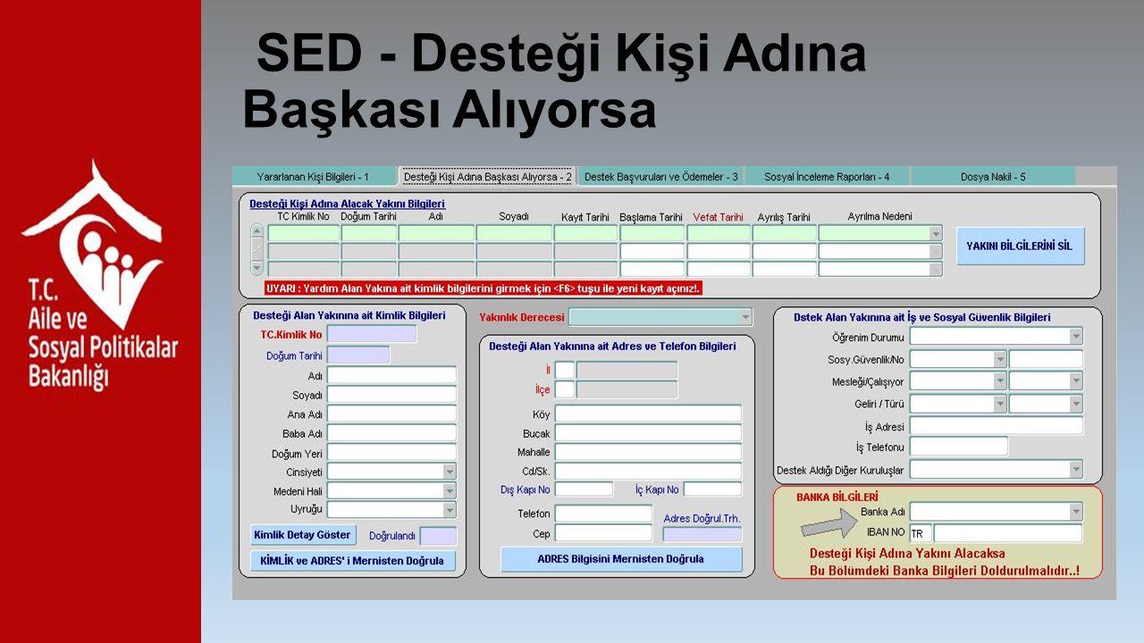 SED - Desteği Kişi Adına Başkası Alıyorsa