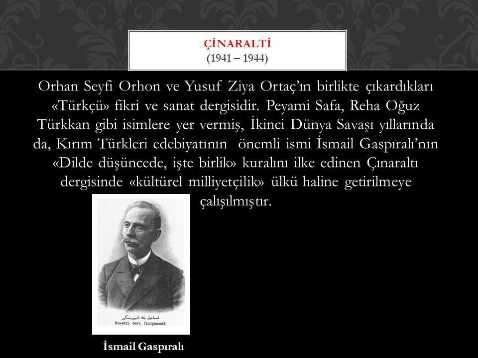 Orhan Seyfi Orhon ve Yusuf Ziya Ortaç'ın birlikte çıkardıkları «Türkçü» fikri ve sanat dergisidir.