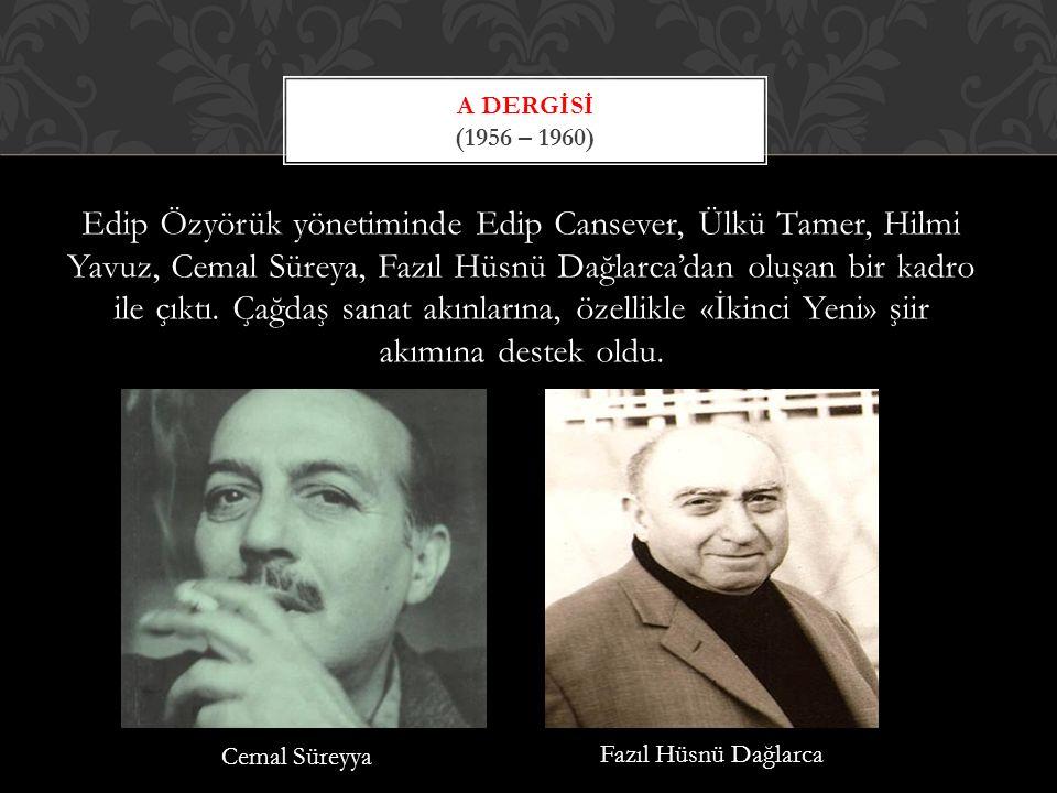Edip Özyörük yönetiminde Edip Cansever, Ülkü Tamer, Hilmi Yavuz, Cemal Süreya, Fazıl Hüsnü Dağlarca'dan oluşan bir kadro ile çıktı.