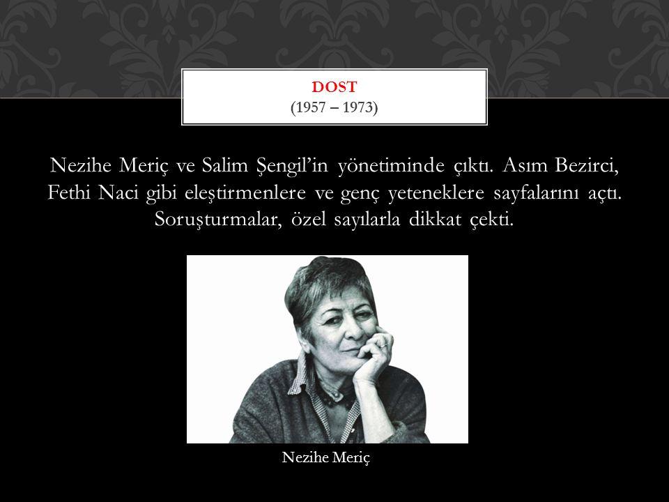 Nezihe Meriç ve Salim Şengil'in yönetiminde çıktı.
