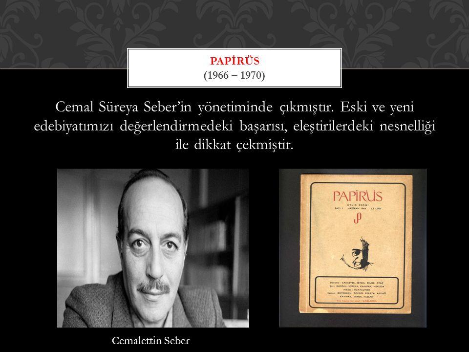 Cemal Süreya Seber'in yönetiminde çıkmıştır.