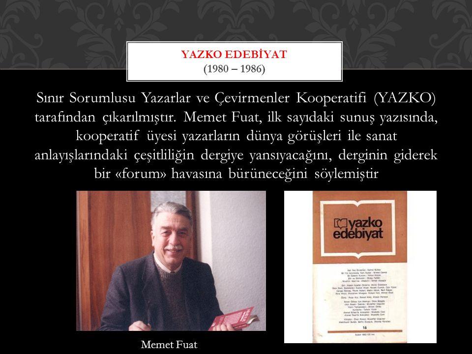 Sınır Sorumlusu Yazarlar ve Çevirmenler Kooperatifi (YAZKO) tarafından çıkarılmıştır.