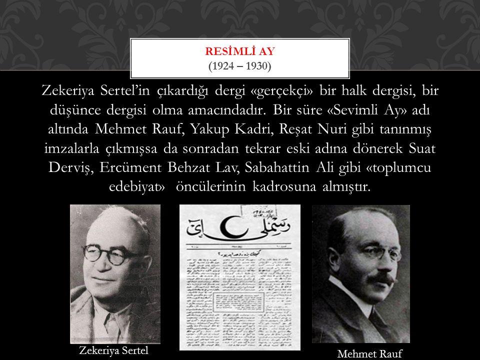 Orhan Veli tarafından çıkarılmış hareketli ve yaygın bir dergidir.
