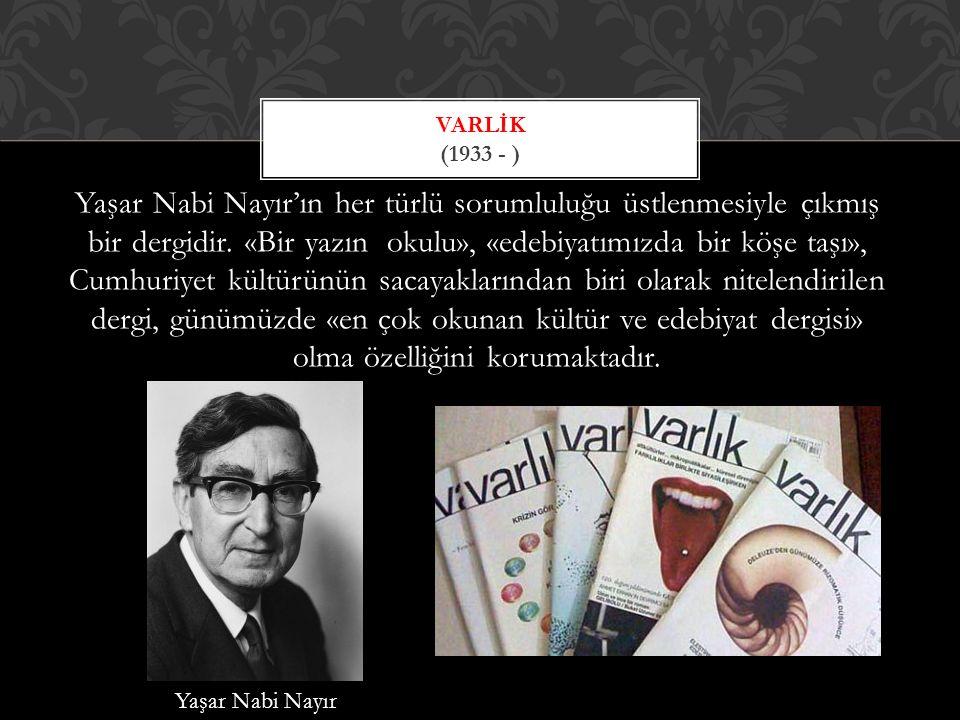 Yaşar Nabi Nayır'ın her türlü sorumluluğu üstlenmesiyle çıkmış bir dergidir.