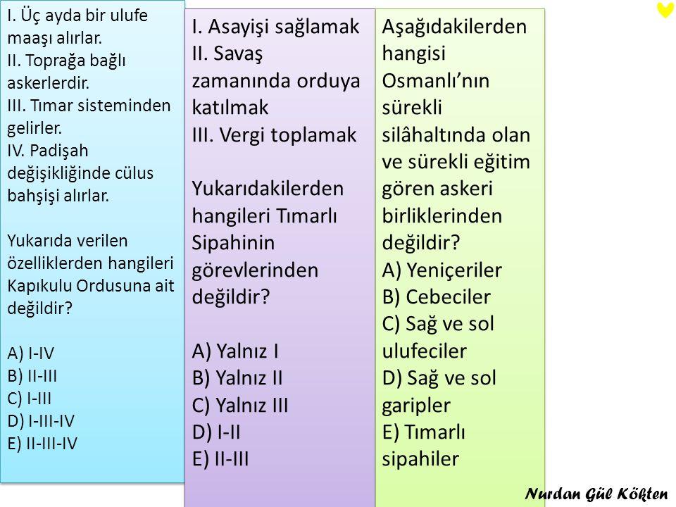 Tımarlı sipahilerinin genel özellikleri şunlardır: -Tamamı Türklerden oluşuyordu.