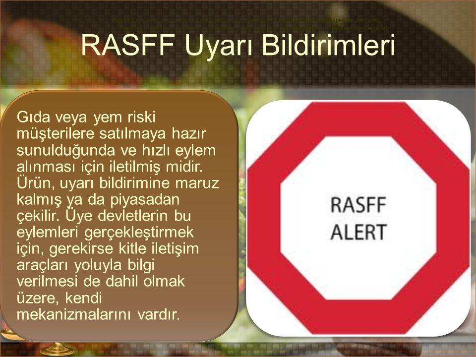 RASFF Uyarı Bildirimleri Gıda veya yem riski müşterilere satılmaya hazır sunulduğunda ve hızlı eylem alınması için iletilmiş midir. Ürün, uyarı bildir