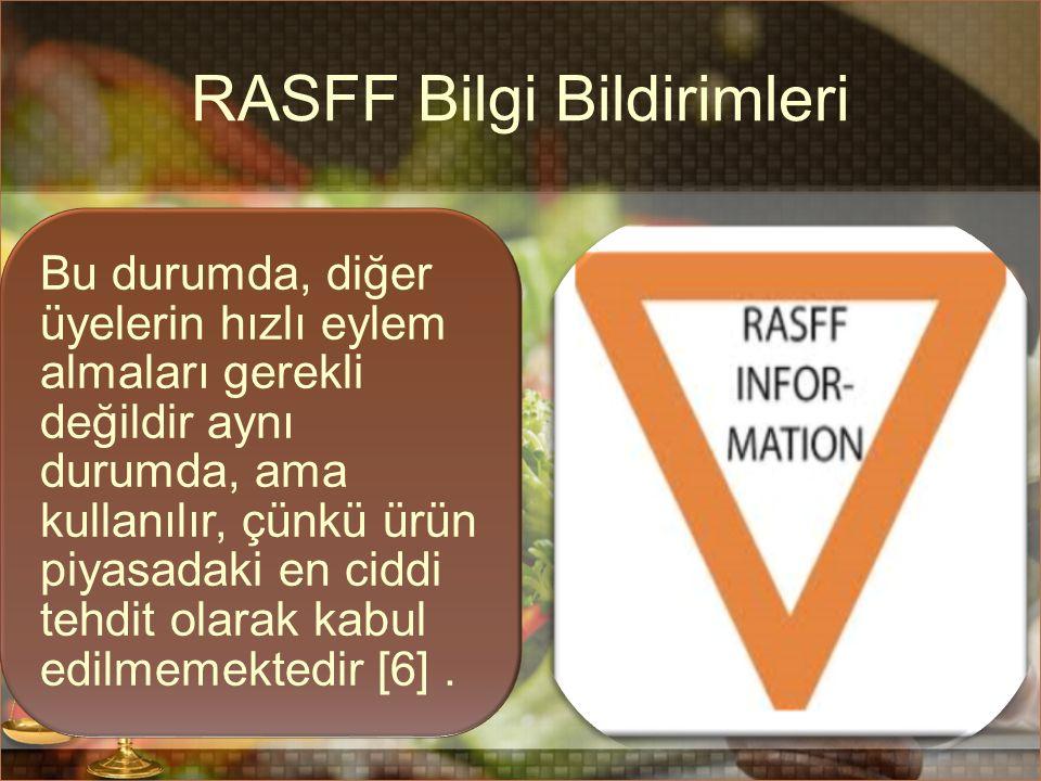 RASFF Bilgi Bildirimleri Bu durumda, diğer üyelerin hızlı eylem almaları gerekli değildir aynı durumda, ama kullanılır, çünkü ürün piyasadaki en ciddi