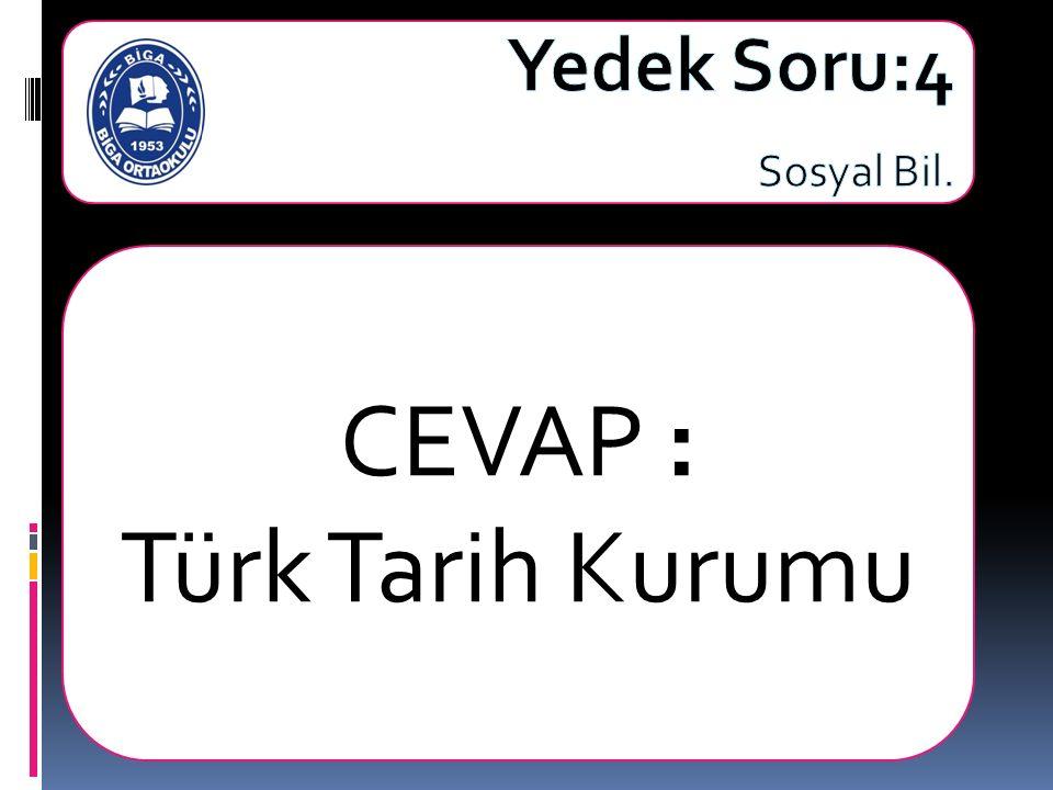 CEVAP : Türk Tarih Kurumu