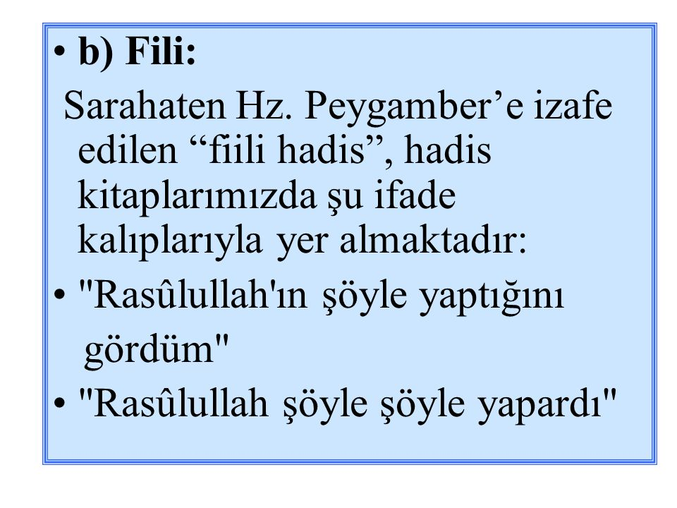 İbn Ömer'den rivayet olunmuştur: Ben Hz.