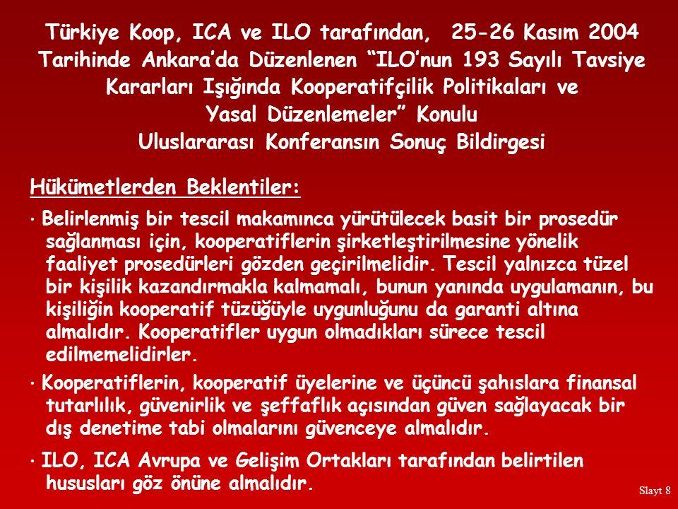 Türkiye Koop, ICA ve ILO tarafından, 25-26 Kasım 2004 Tarihinde Ankara'da Düzenlenen Uluslararası Konferansın Ardından Pauline GREEN'in Değerlendirme ve Önerileri Kooperatifler, daha çok sektör bazında olan çok çeşitli kanunlara tabidirler.