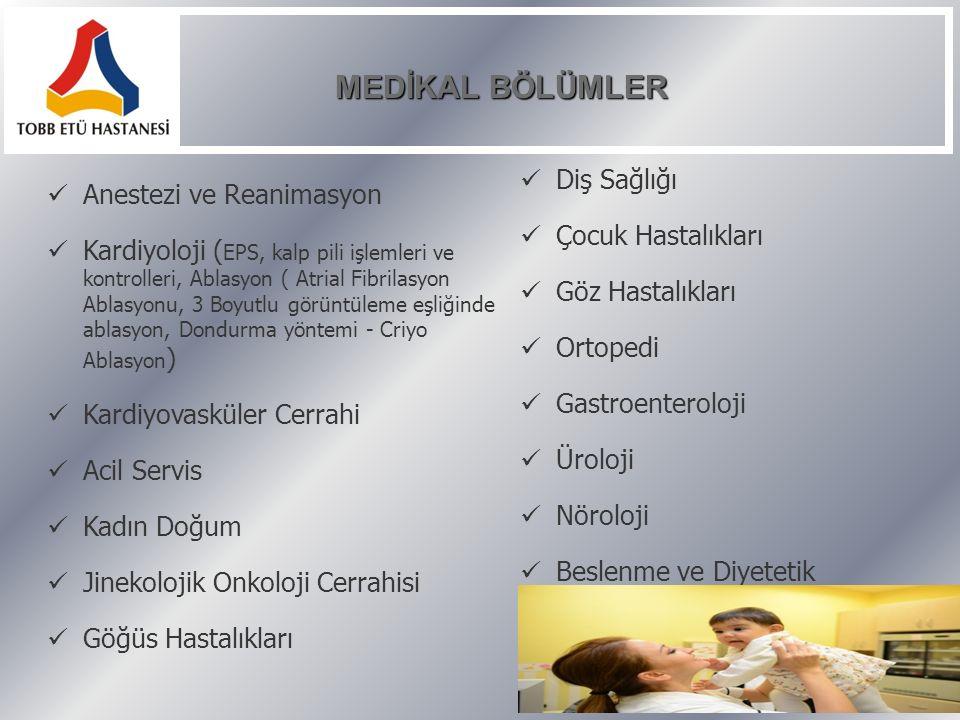 MEDİKAL BÖLÜMLER MEDİKAL BÖLÜMLER Enfeksiyon Hastalıkları Radyoloji Genel Cerrahi Kulak Burun Boğaz İç Hastalıkları ve Check-Up Endokrinoloji ve Metabolizma Hast.