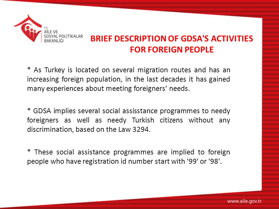 * Within this framework, 1.000 Social Assistance and Solidarity Foundations founded in every province and sub-provinces in Turkey, have made it possible to handle with the issue.