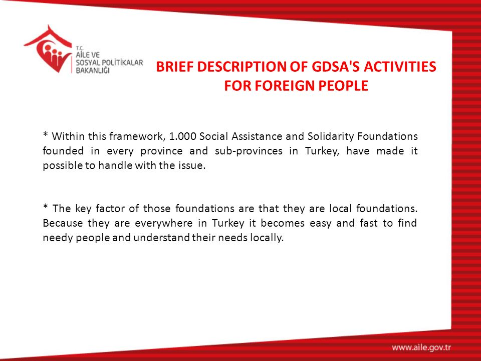 * Within this framework, 1.000 Social Assistance and Solidarity Foundations founded in every province and sub-provinces in Turkey, have made it possib