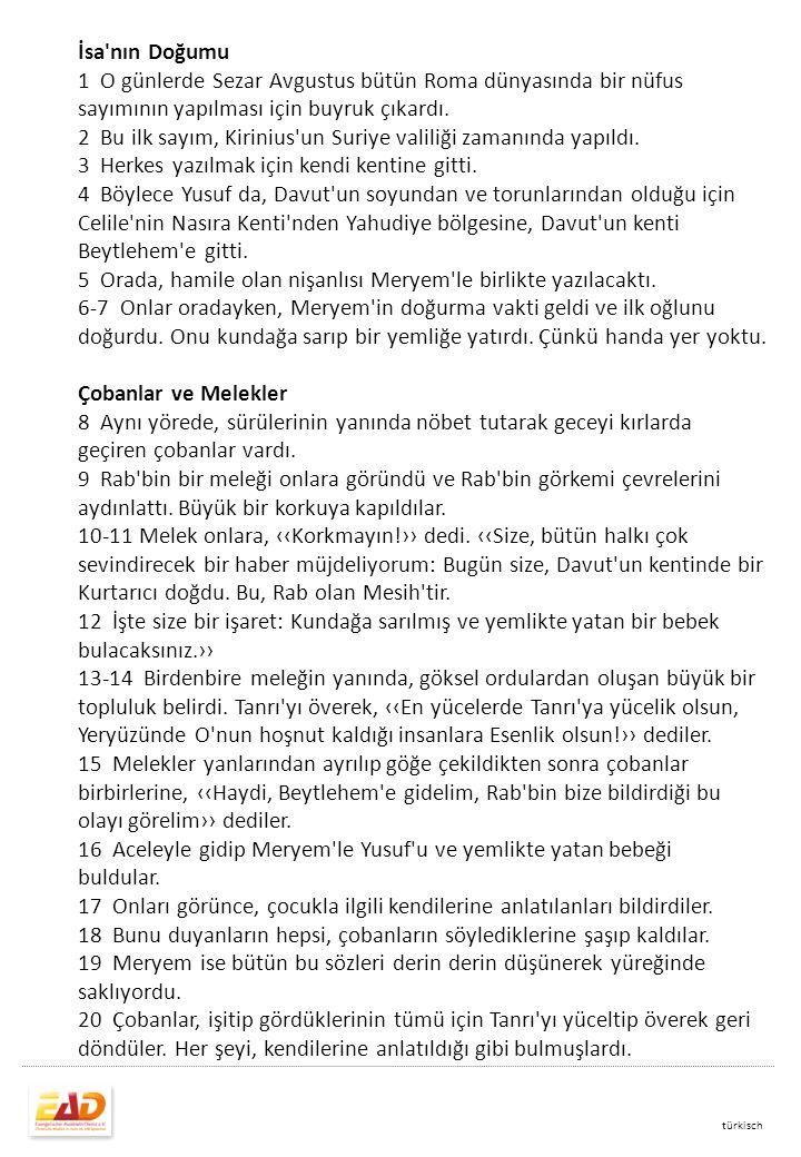 türkisch İsa nın Doğumu 1 O günlerde Sezar Avgustus bütün Roma dünyasında bir nüfus sayımının yapılması için buyruk çıkardı.