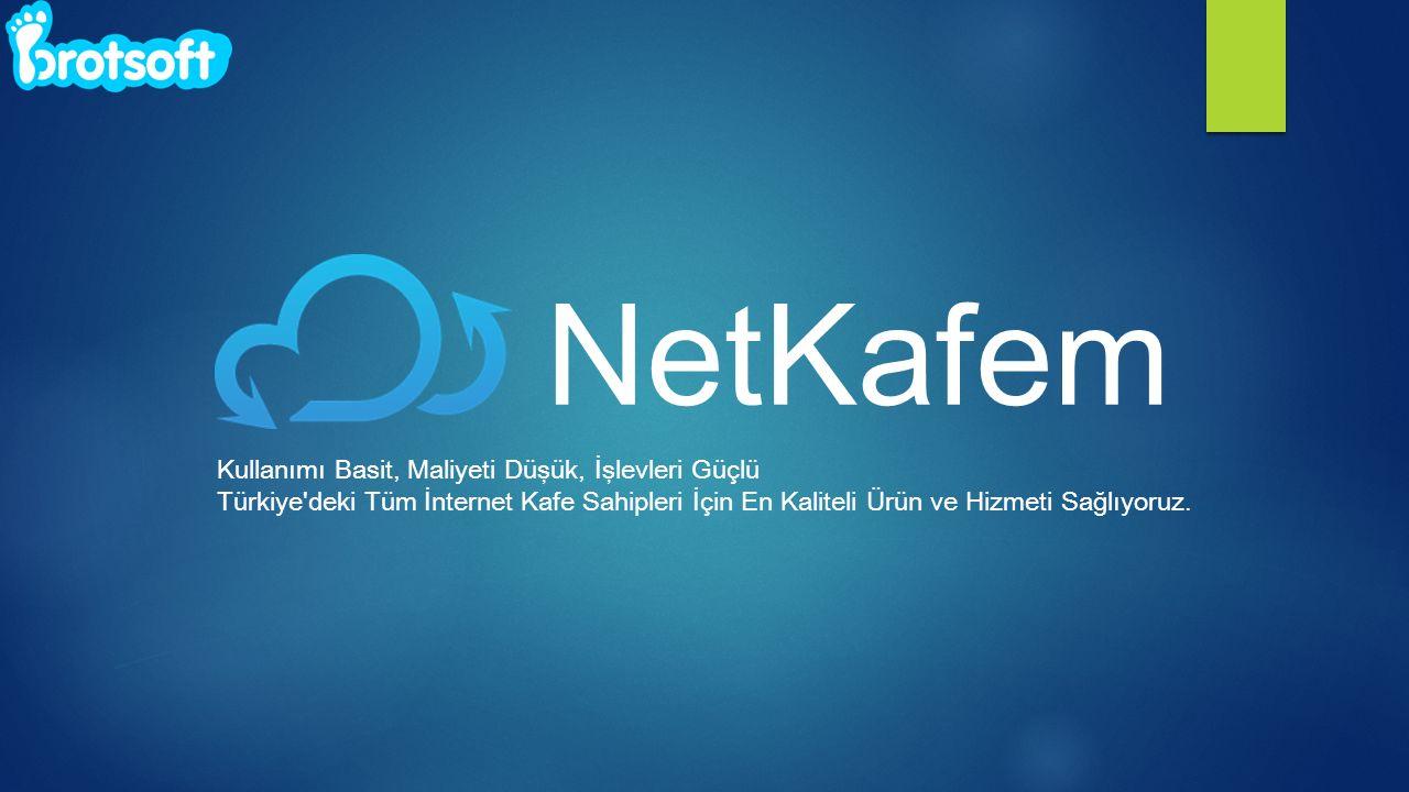 Kullanımı Basit, Maliyeti Düşük, İşlevleri Güçlü Türkiye deki Tüm İnternet Kafe Sahipleri İçin En Kaliteli Ürün ve Hizmeti Sağlıyoruz.