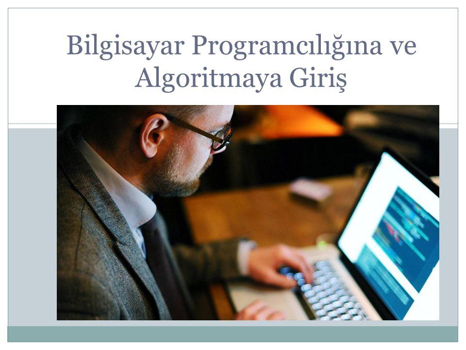 Bilgisayar Programcılığına ve Algoritmaya Giriş