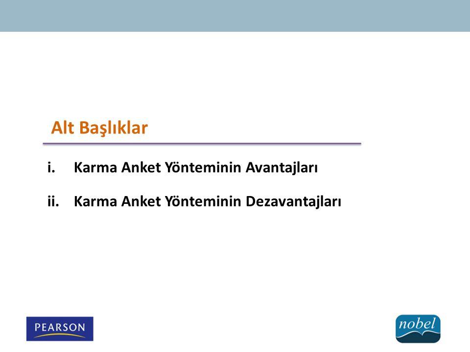Alt Başlıklar i.Karma Anket Yönteminin Avantajları ii.Karma Anket Yönteminin Dezavantajları