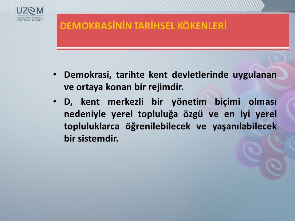YEREL DEMOKRASİNİN İŞLEVİ Yerel alanda demokratik mekanizmaların işletilmesi, ulusal düzeyli demokrasinin işlevselliğini sağlar.