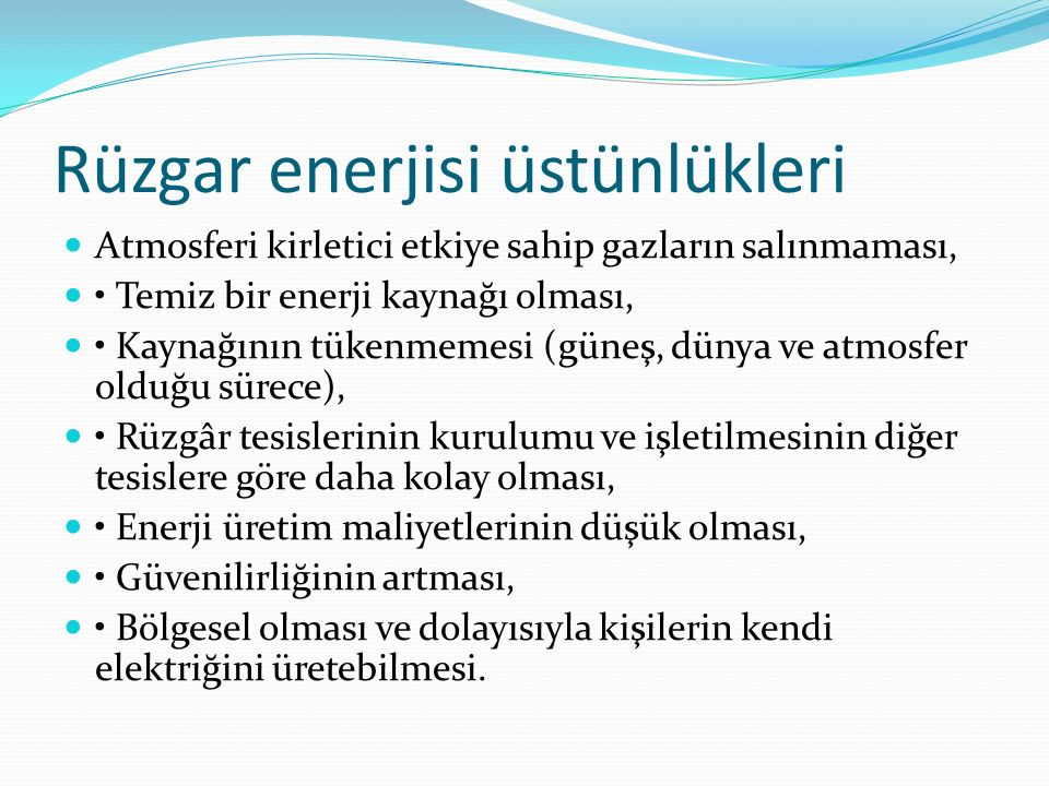 Dalga Enerjisinin Avantajları ► Temiz ve sınırsız bir enerjidir.Gerekli enerji için hiçbir şekilde atık üretilmez.