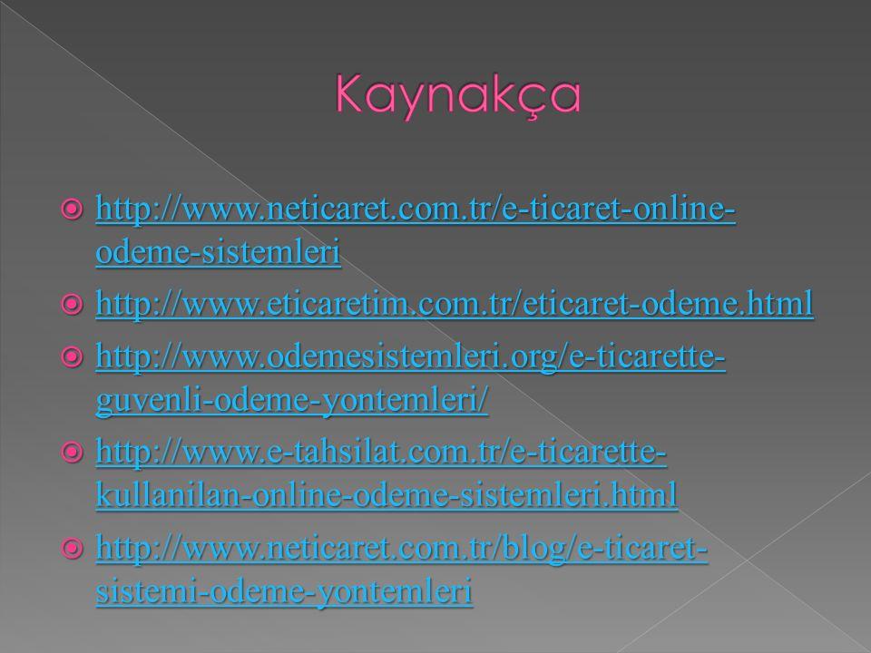  http://www.neticaret.com.tr/e-ticaret-online- odeme-sistemleri http://www.neticaret.com.tr/e-ticaret-online- odeme-sistemleri http://www.neticaret.c