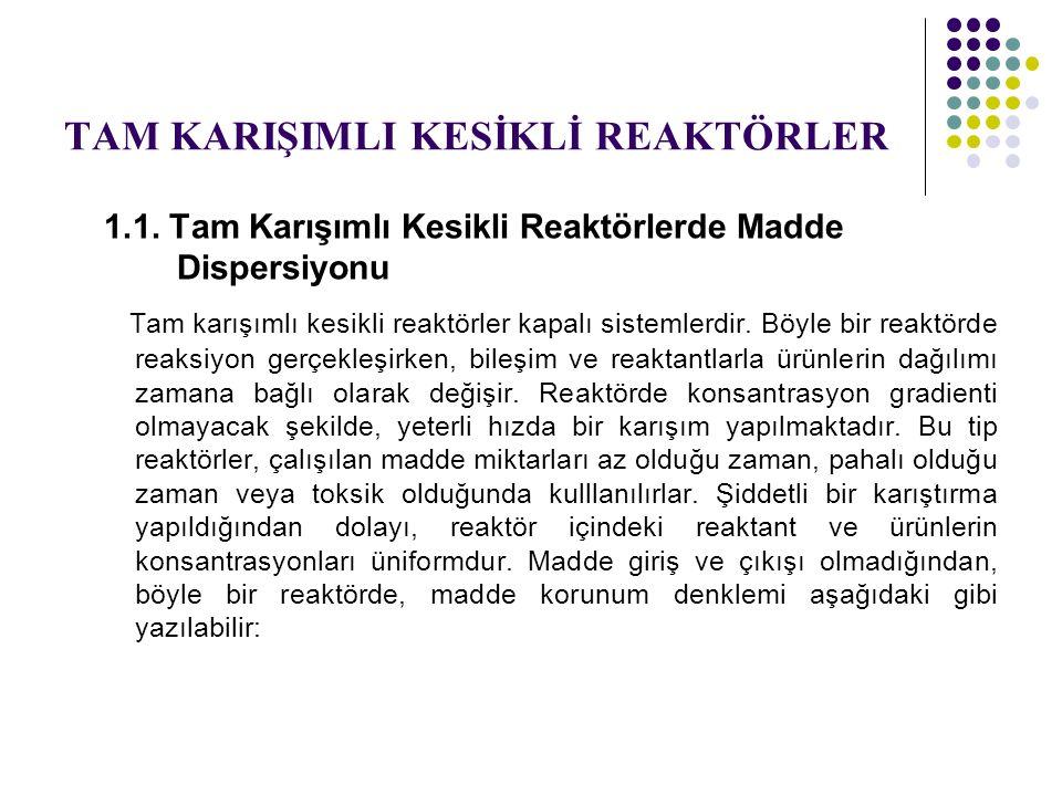 TAM KARIŞIMLI SÜREKLİ AKIMLI SERİ BAĞLI REAKTÖRLER 1.5.