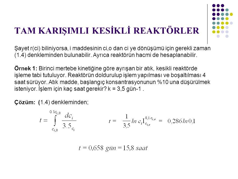 TAM KARIŞIMLI SÜREKLİ AKIMLI SERİ BAĞLI REAKTÖRLER Birinci reaktöre t = 0 anında, ani olarak, bir miktar iz maddesi atılsın ve n.