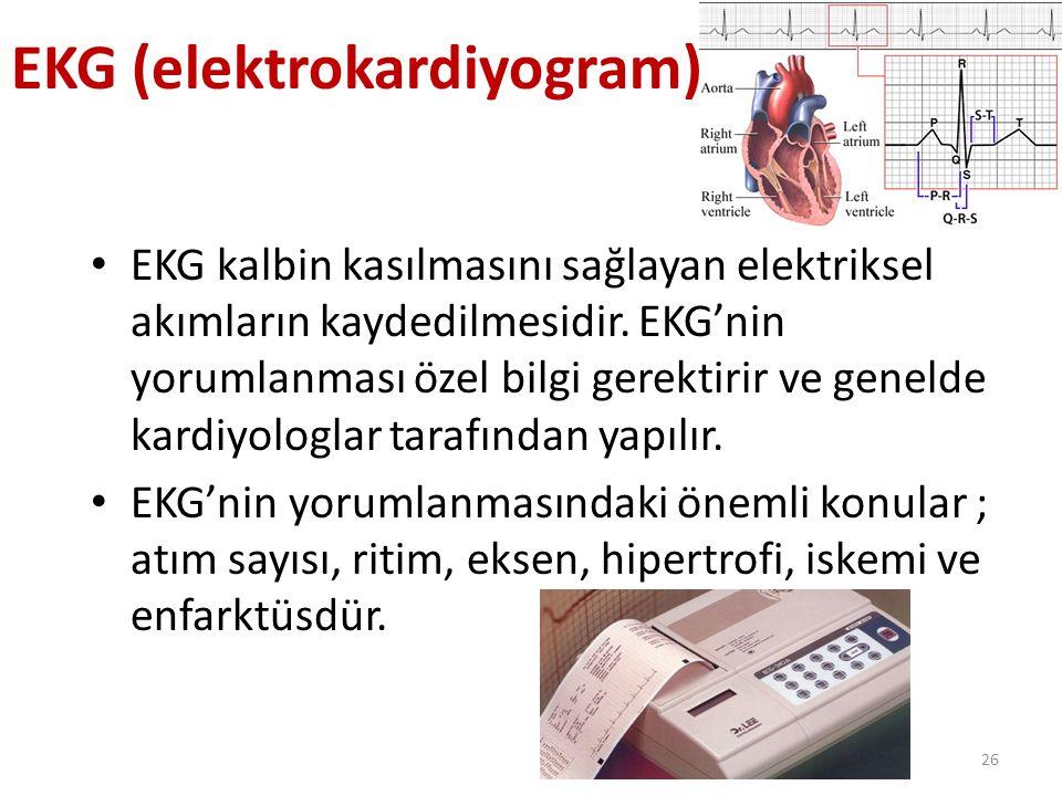 26 EKG (elektrokardiyogram) EKG kalbin kasılmasını sağlayan elektriksel akımların kaydedilmesidir. EKG'nin yorumlanması özel bilgi gerektirir ve genel
