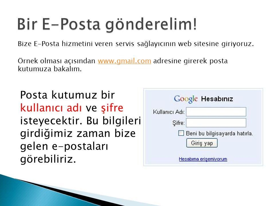 Bize E-Posta hizmetini veren servis sağlayıcının web sitesine giriyoruz. Örnek olması açısından www.gmail.com adresine girerek posta kutumuza bakalım.