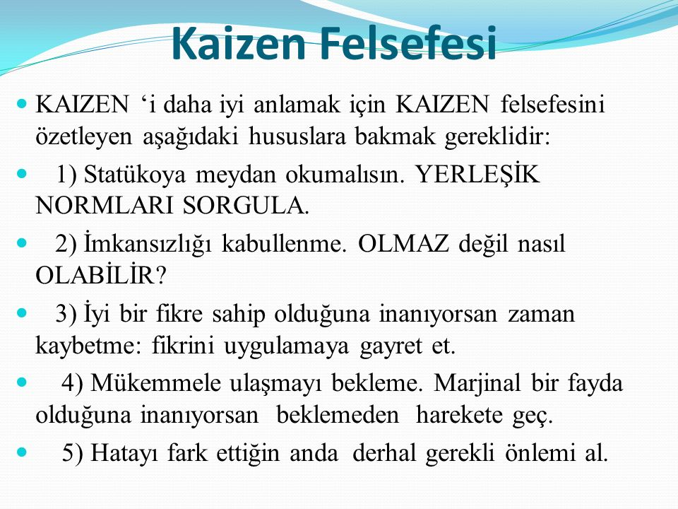 Toplam Kalite Yönetiminin İlkeleri Kaizen Felsefesinin Temel Prensipleri Sorunu kabul edin.