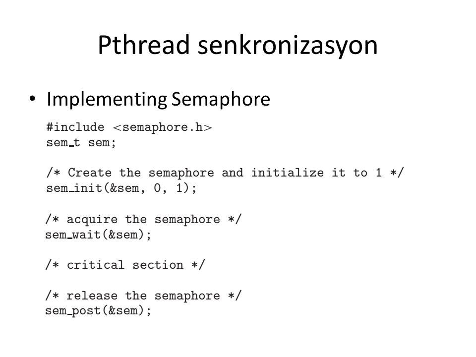 Pthread senkronizasyon Implementing Semaphore