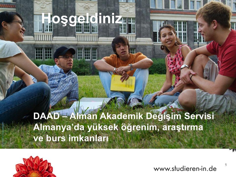 1 © Dörthe Hagenguth Hoşgeldiniz DAAD – Alman Akademik Değişim Servisi Almanya'da yüksek öğrenim, araştırma ve burs imkanları
