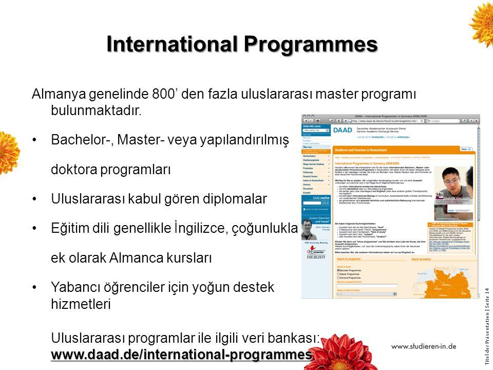 Titel der Präsentation   Seite 14 Almanya genelinde 800' den fazla uluslararası master programı bulunmaktadır.