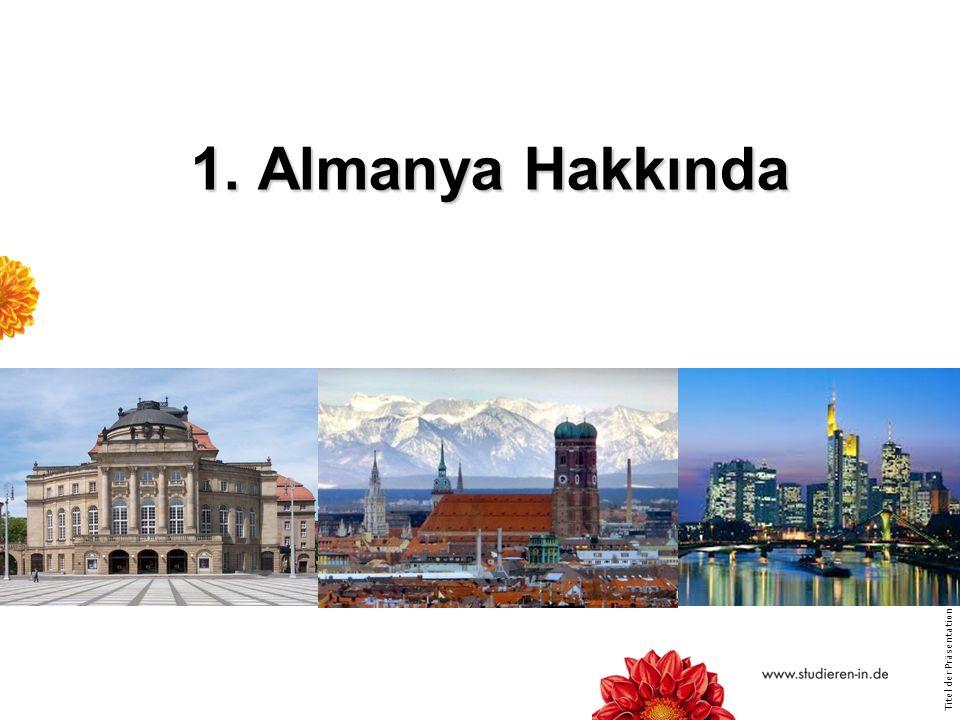 Titel der Präsentation   Seite 3 1. Almanya Hakkında