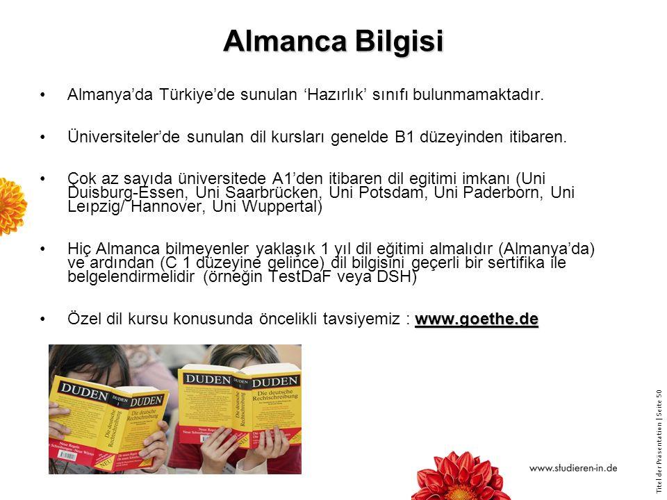 Titel der Präsentation   Seite 50 Almanca Bilgisi Almanya'da Türkiye'de sunulan 'Hazırlık' sınıfı bulunmamaktadır.
