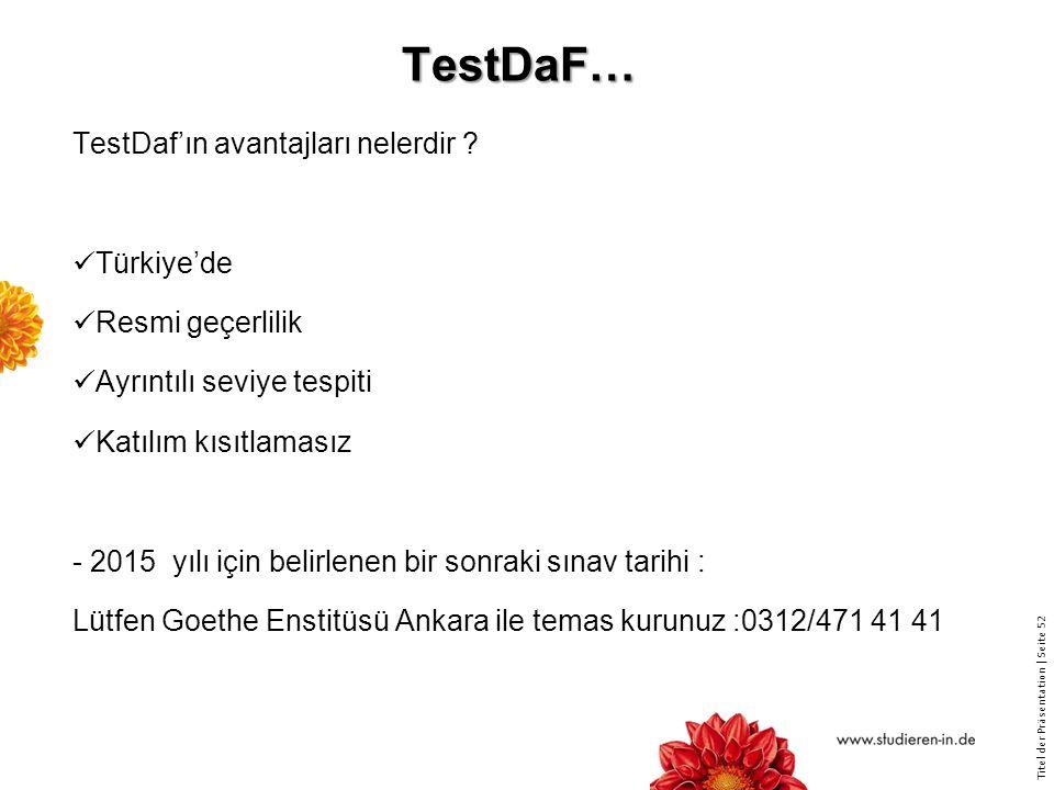 Titel der Präsentation   Seite 52 TestDaF… TestDaf'ın avantajları nelerdir .