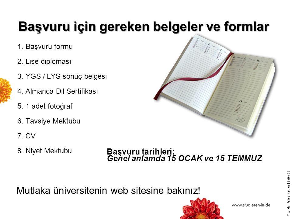 Titel der Präsentation   Seite 55 Başvuru için gereken belgeler ve formlar 1.