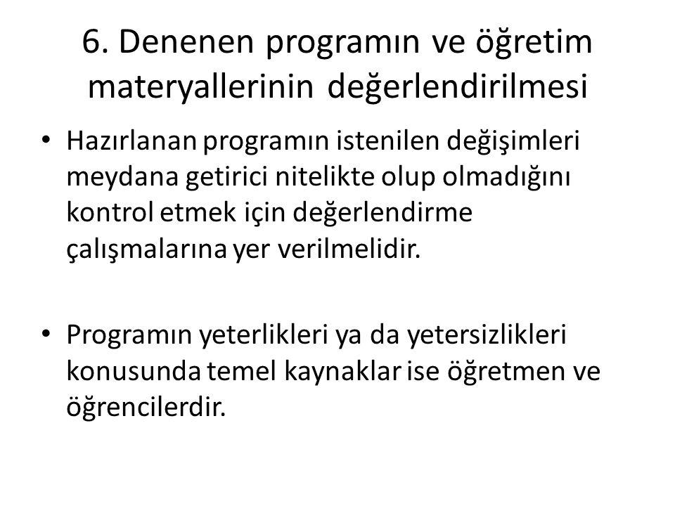 6. Denenen programın ve öğretim materyallerinin değerlendirilmesi Hazırlanan programın istenilen değişimleri meydana getirici nitelikte olup olmadığın