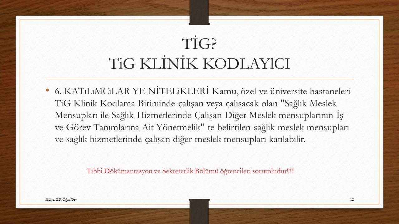 TİG. TiG KLİNİK KODLAYlCI 6.