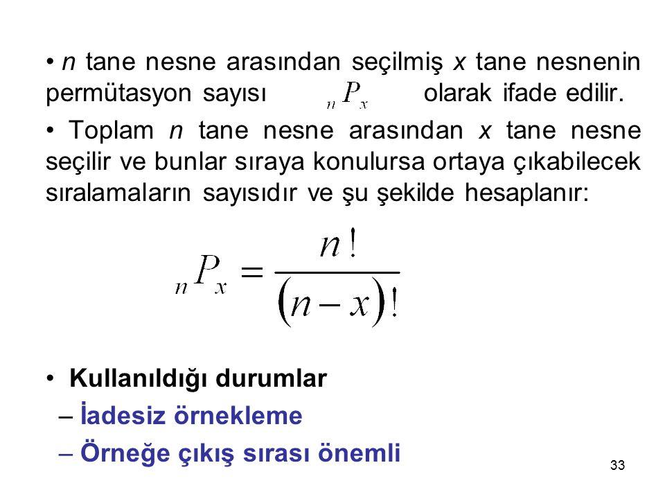 33 n tane nesne arasından seçilmiş x tane nesnenin permütasyon sayısı …..olarak ifade edilir.