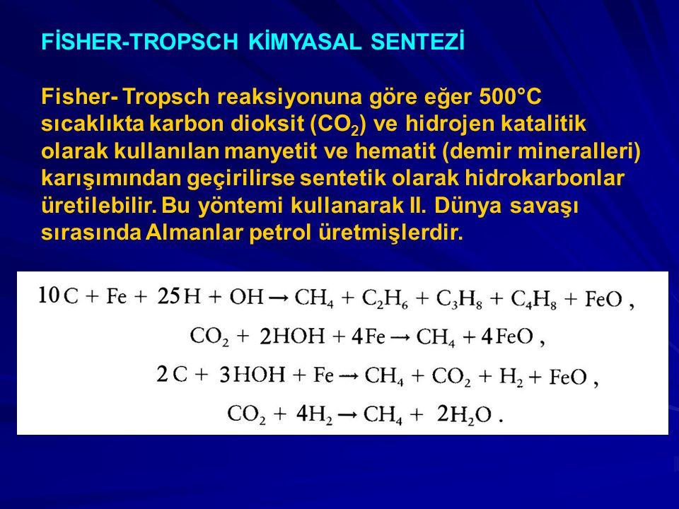 FİSHER-TROPSCH KİMYASAL SENTEZİ Fisher- Tropsch reaksiyonuna göre eğer 500°C sıcaklıkta karbon dioksit (CO 2 ) ve hidrojen katalitik olarak kullanılan