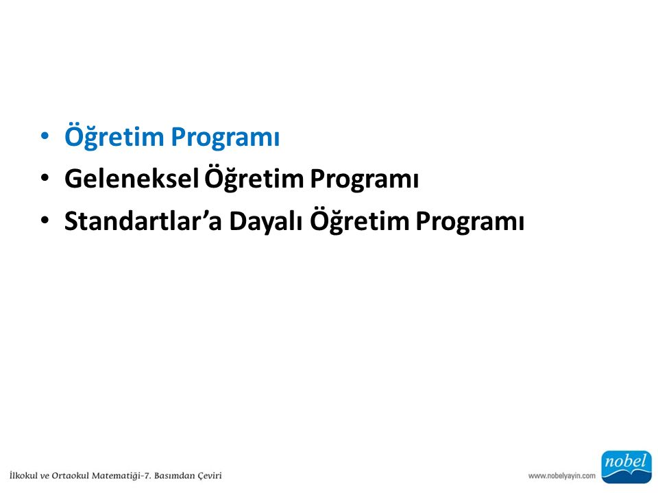 Öğretim Programı Geleneksel Öğretim Programı Standartlar'a Dayalı Öğretim Programı