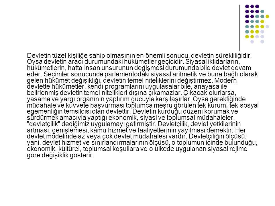 Atatürkçü Düşünce Sisteminde Devletçilik Türkiye nin kalkınmasını isteyecekti.