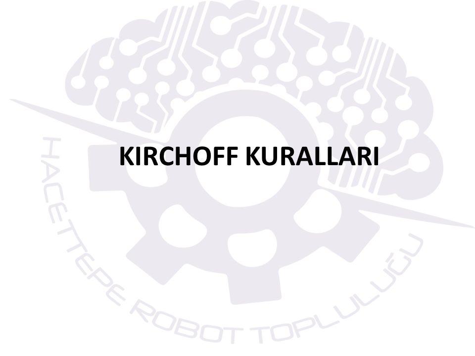 KIRCHOFF KURALLARI