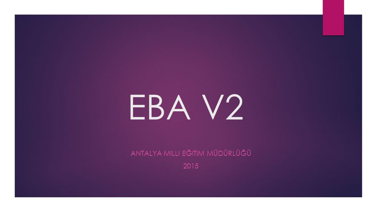 EBA V2 ANTALYA MILLI EĞITIM MÜDÜRLÜĞÜ 2015